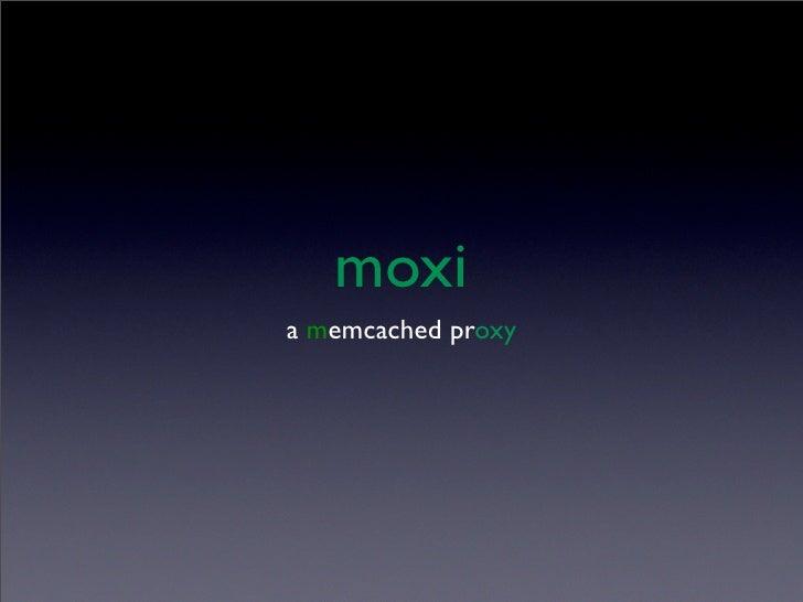 Moxi - Memcached Proxy