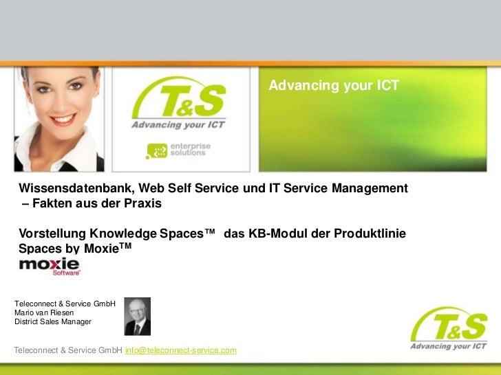 Advancing your ICT Wissensdatenbank, Web Self Service und IT Service Management – Fakten aus der Praxis Vorstellung Knowle...