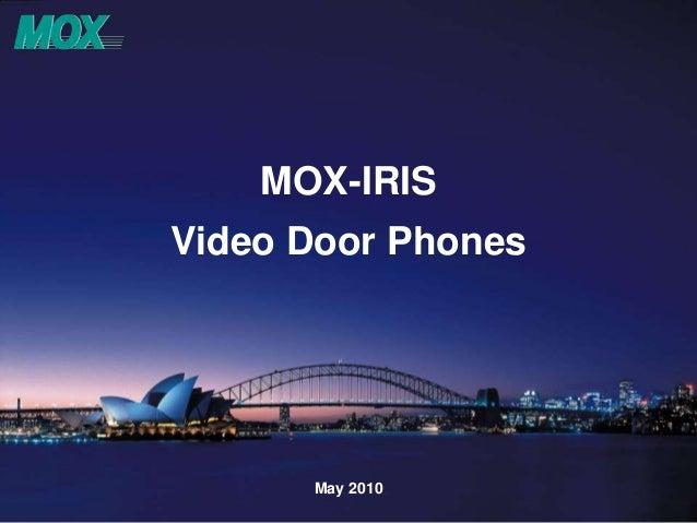 MOX-IRIS Video Door Phones May 2010