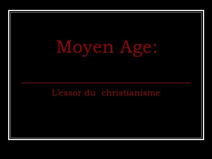 Moyen Age: L'essor du  christianisme
