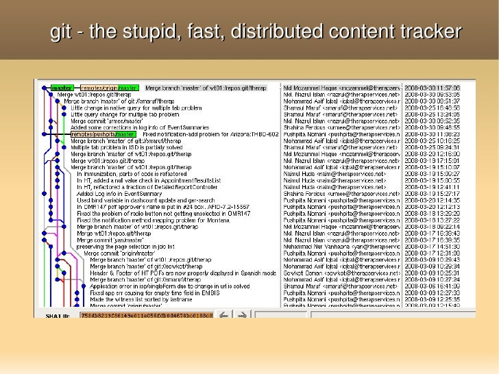 git ­ the stupid, fast, distributed content tracker