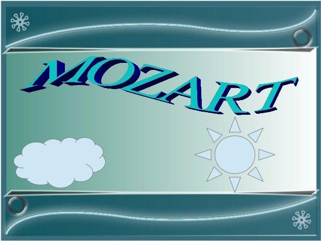 Wolfgang, a los cuatro años practicaba el  clavicordio; y componía pequeñas canciones y   minuetos; a los seis, tocaba con...