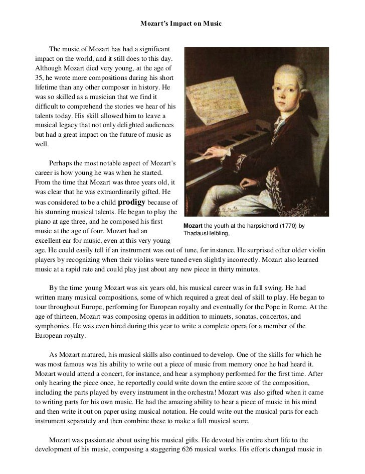 Mozart's Impact on Music      The music of Mozart has had a significantimpact on the world, and it still does to this day....