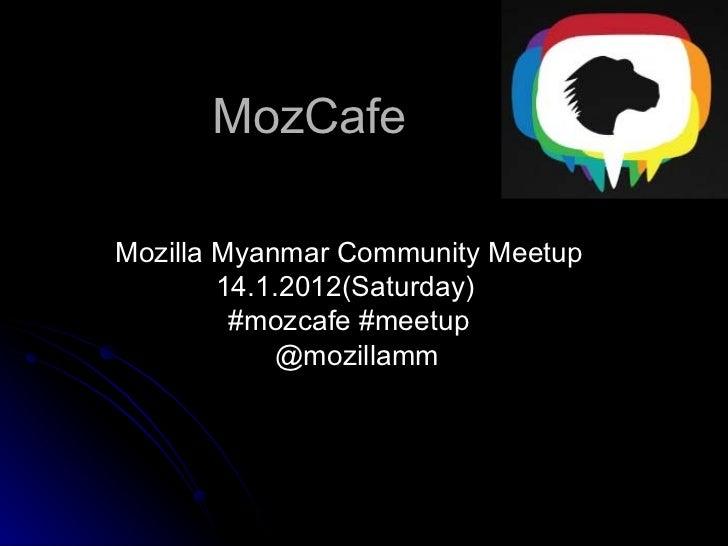 MozCafe Mozilla Myanmar Community Meetup 14.1.2012(Saturday)  #mozcafe #meetup @mozillamm