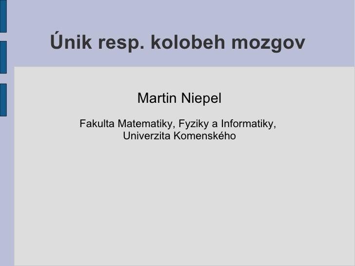 M. Niepel: Únik, respektíve kolobeh mozgov