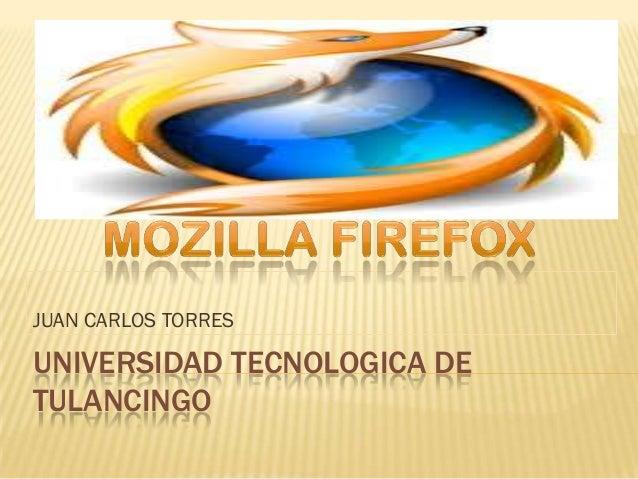 JUAN CARLOS TORRESUNIVERSIDAD TECNOLOGICA DETULANCINGO