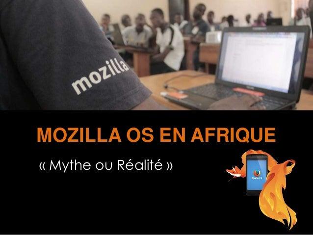 MOZILLA OS EN AFRIQUE « Mythe ou Réalité »