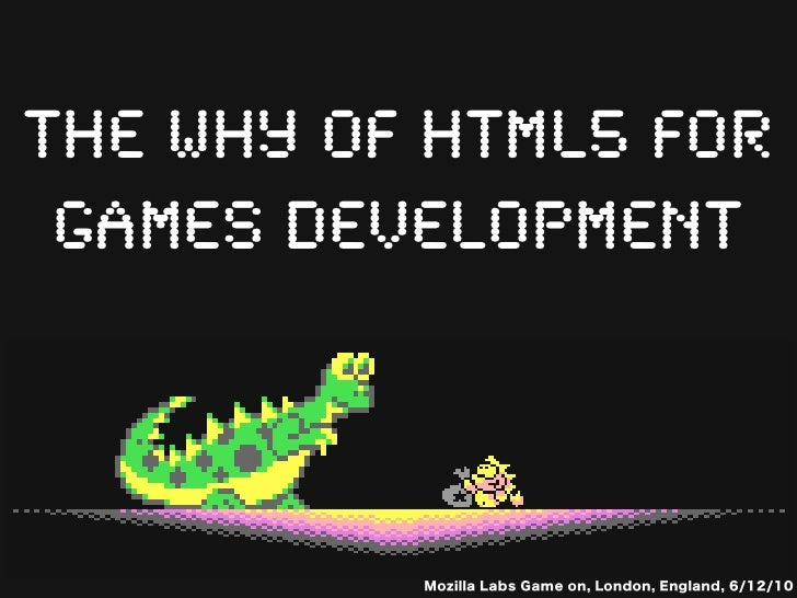 The why of HTML5 for games development