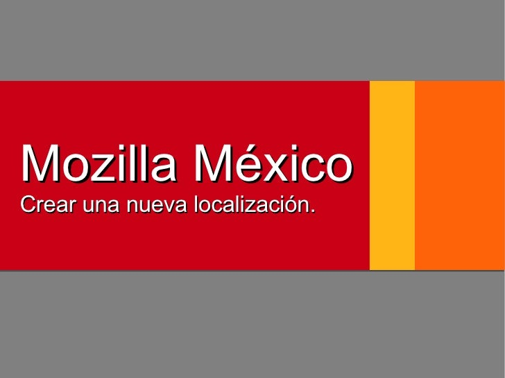 Mozilla México Crear una nueva localización.