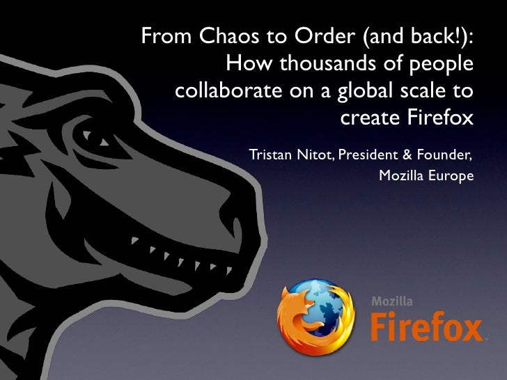 From Chaos to Order (and back!):          How thousands of people    collaborate on a global scale to                     ...