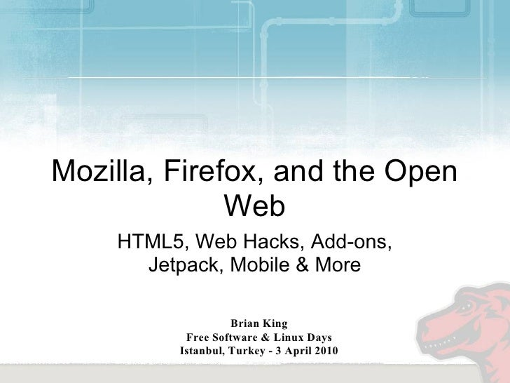 Mozilla, Firefox, and the Open               Web     HTML5, Web Hacks, Add-ons,       Jetpack, Mobile & More              ...