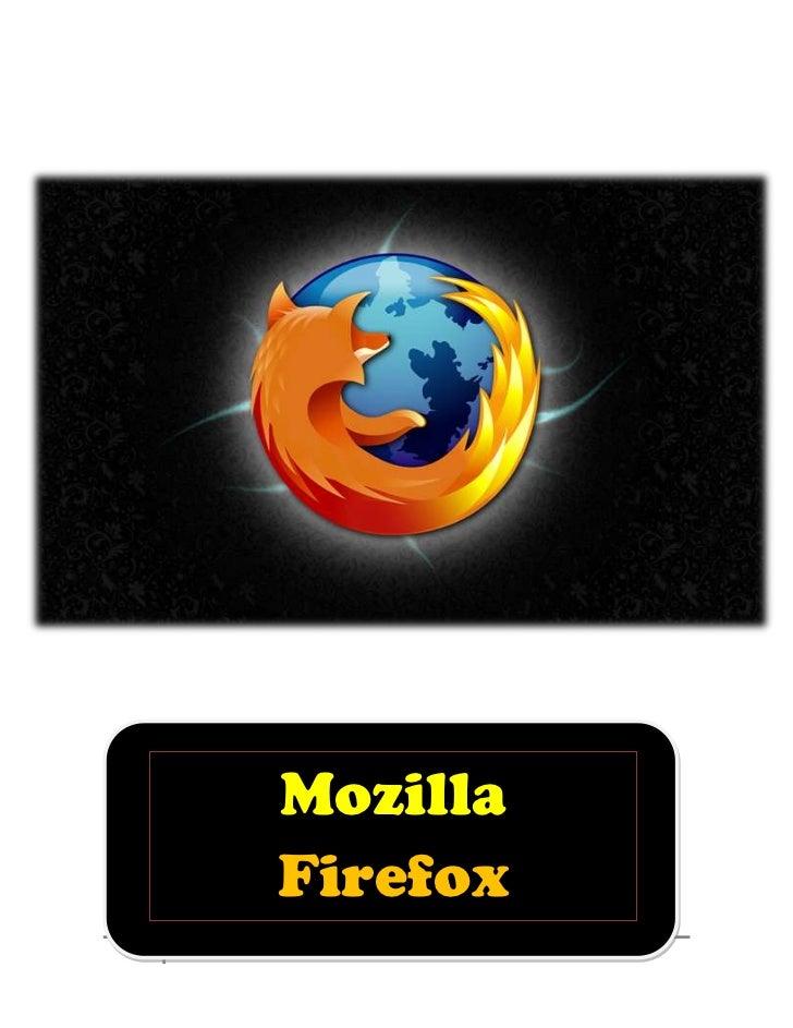 -824865739140 <br />Mozilla Firefox<br />Índice.<br />Historia de Mozilla Firefox. . . . . . . . . . . . . . . . . . . . (...