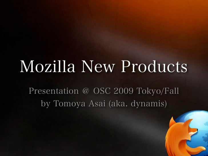 Mozilla Products and Future Web