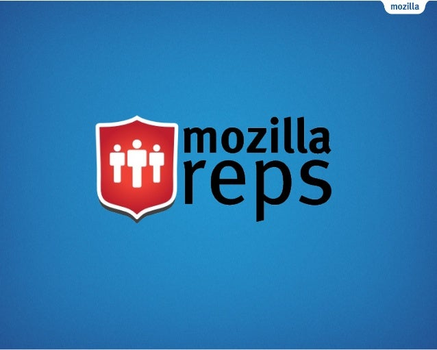 What is the Mozilla RepsProgram?• A global program that aims to empowerMozillians who want to represent Mozilla intheir re...