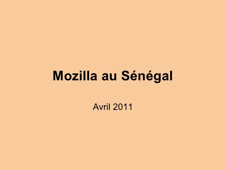Mozilla au Sénégal      Avril 2011