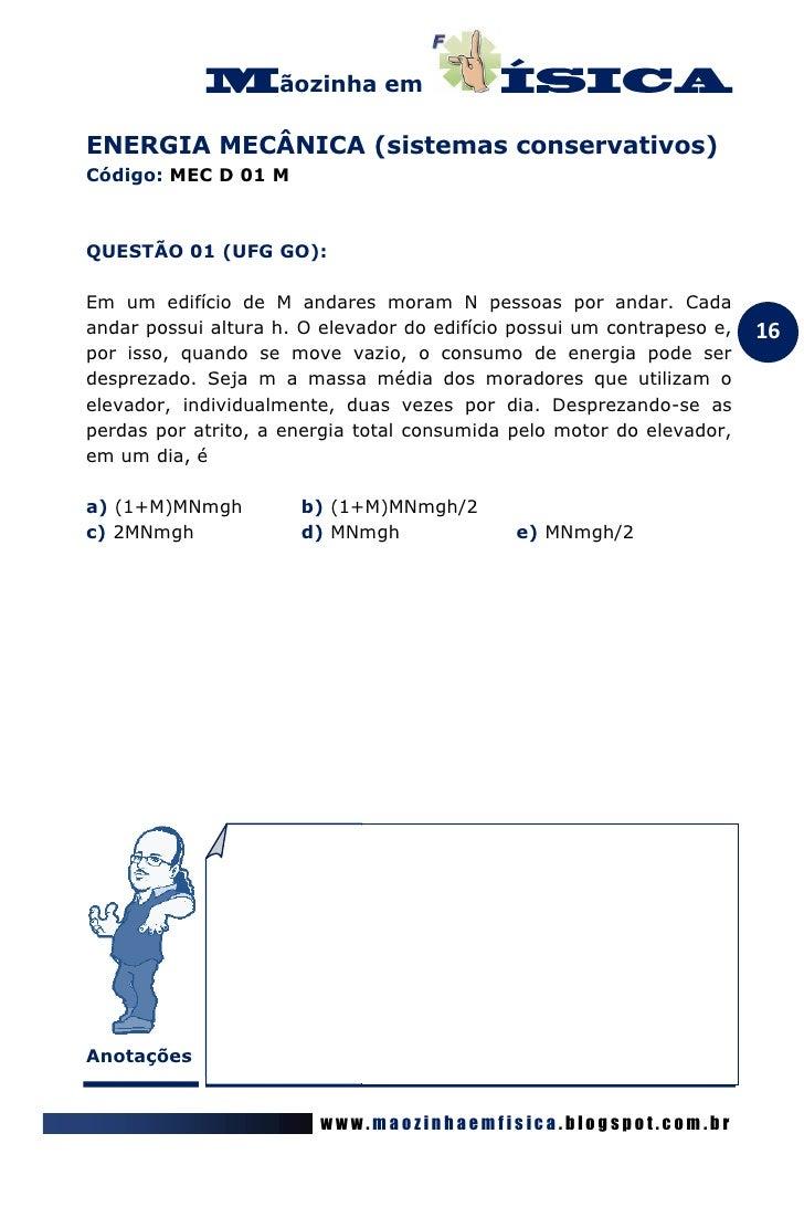 ãozinha emENERGIA MECÂNICA (sistemas conservativos)Código: MEC D 01 MQUESTÃO 01 (UFG GO):Em um edifício de M andares moram...