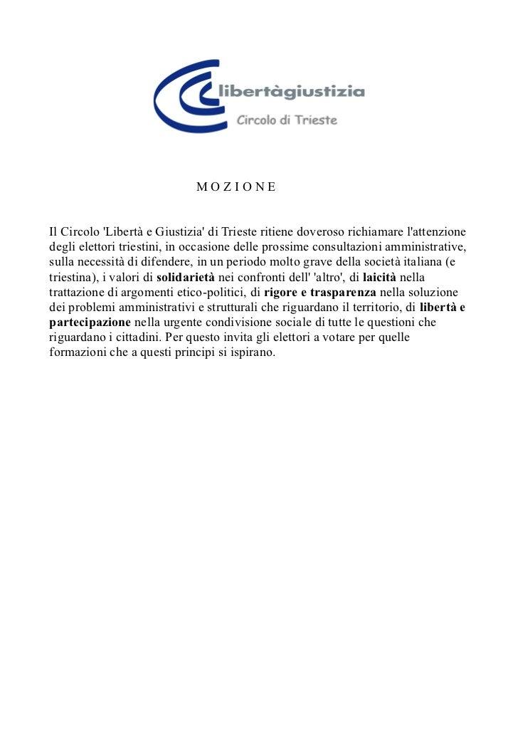 MOZIONEIl Circolo Libertà e Giustizia di Trieste ritiene doveroso richiamare lattenzionedegli elettori triestini, in occas...
