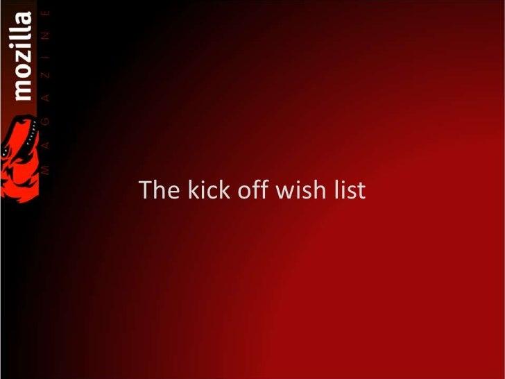 The kick off wish list <br />