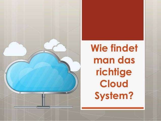 Wie findet man das richtige Cloud System?