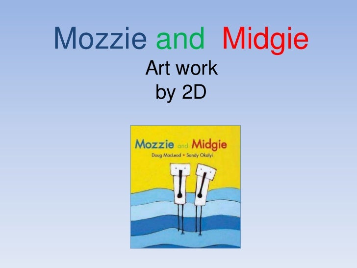 Mozzie and MidgieArt work by 2D<br />