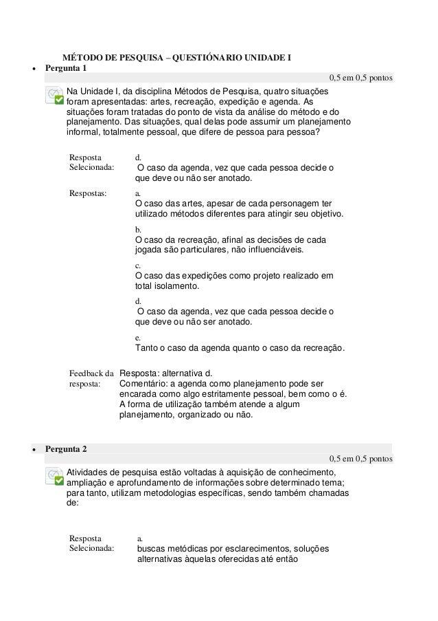 MÉTODO DE PESQUISA – QUESTIÓNARIO UNIDADE I   Pergunta 1 0,5 em 0,5 pontos  Na Unidade I, da disciplina Métodos de Pesqui...