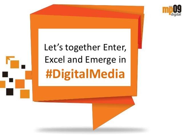 Let's together Enter,Excel and Emerge in#DigitalMedia