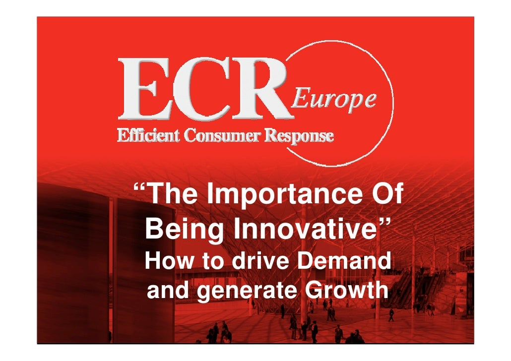 """""""The Importance Of  Being Innovative"""" How to drive Demand and generate Growth"""