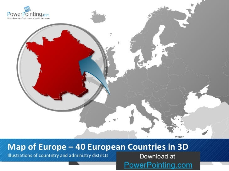 Illustrations of countntry and administry districts Map of Europe – 40 European Countries in 3D Download at  SlideShop.com