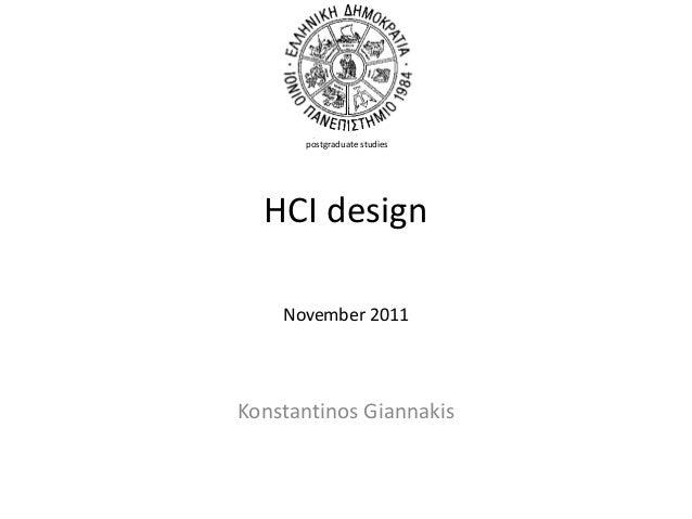 postgraduate studiesHCI designNovember 2011Konstantinos Giannakis