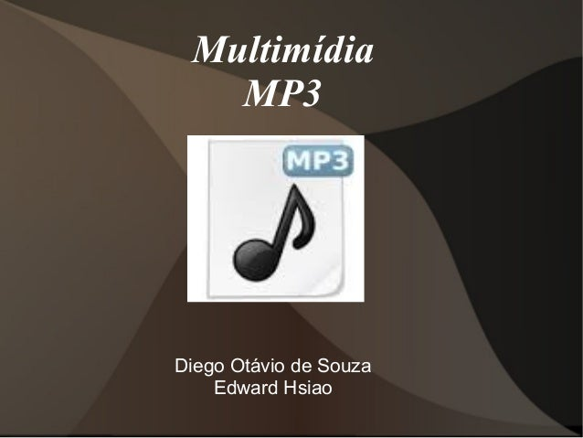 Multimídia  MP3  Diego Otávio de Souza  Edward Hsiao
