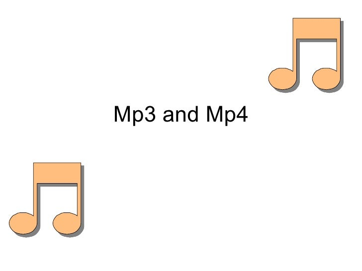 Mp3 and Mp4