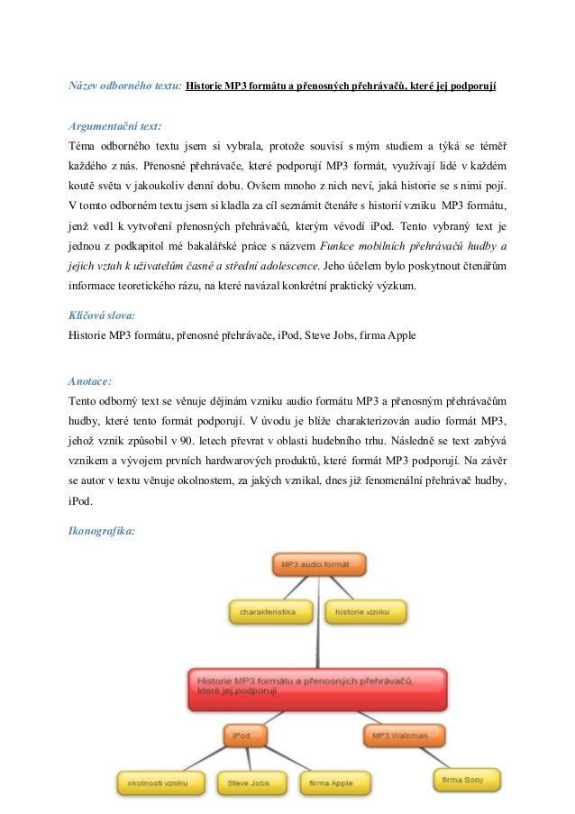 Název odborného textu: Historie MP3 formátu a přenosných přehrávačů, které jej podporujíArgumentační text:Téma odborného t...