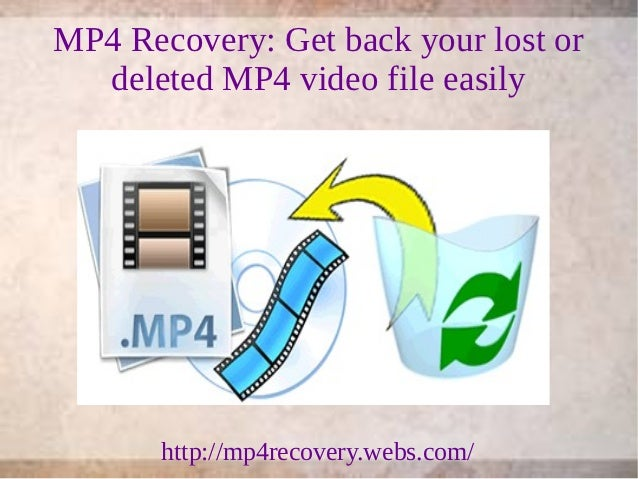 MP4 Recovery Software : Complete Solution to Recover Lost .mp4 file