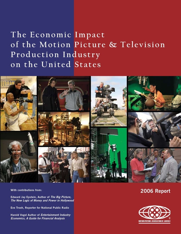 The Economic Impact of the Motion Picture & Television Production Industry on the United States     With contributions fro...