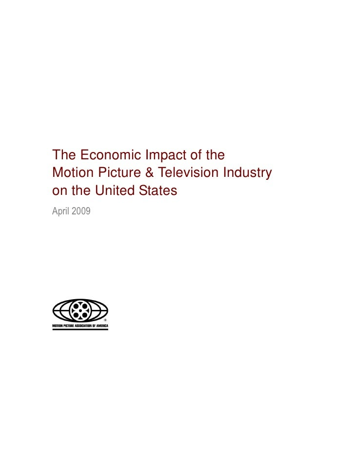 The Economic Impact of the Motion Picture & Television Industry on the United States April 2009