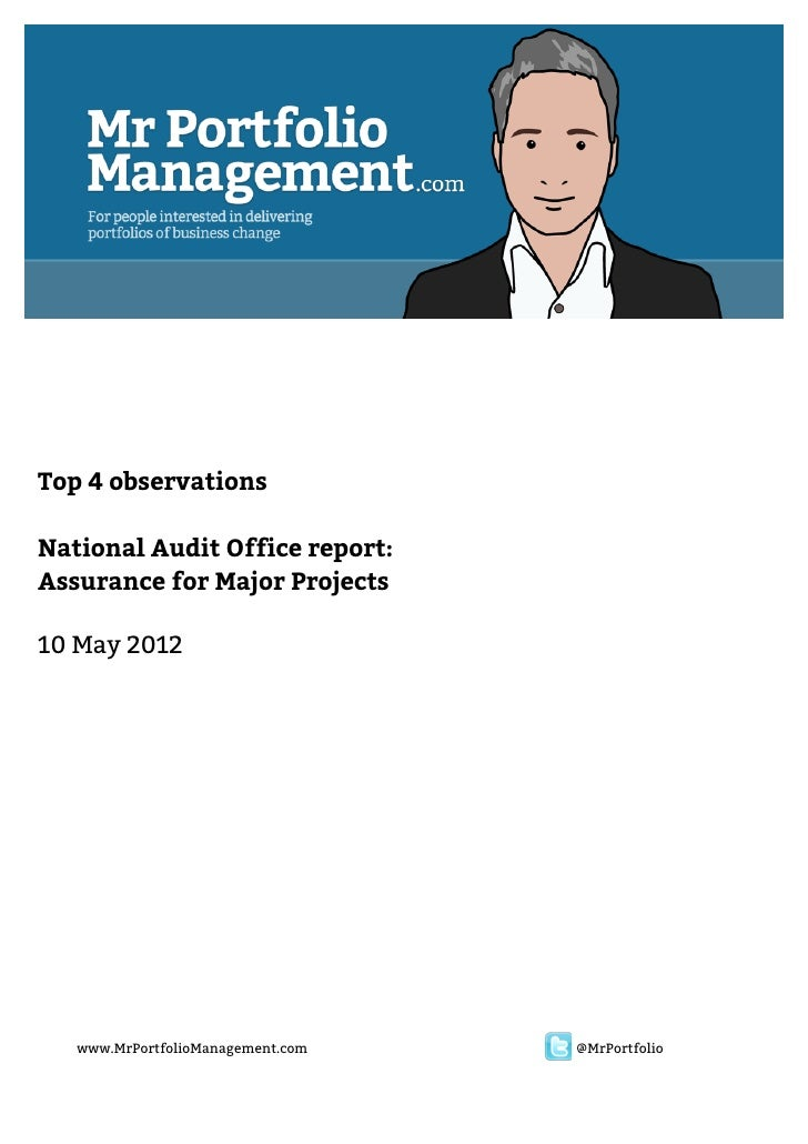 Top 4 observations    National Audit Office report:    Assurance for Major Projects    10 May 2012       www.MrPortfo...