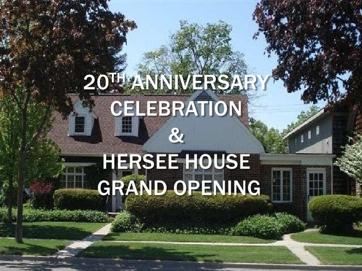 20th Anniversary CELEBRATION&Hersee House GRAND OPENING<br />