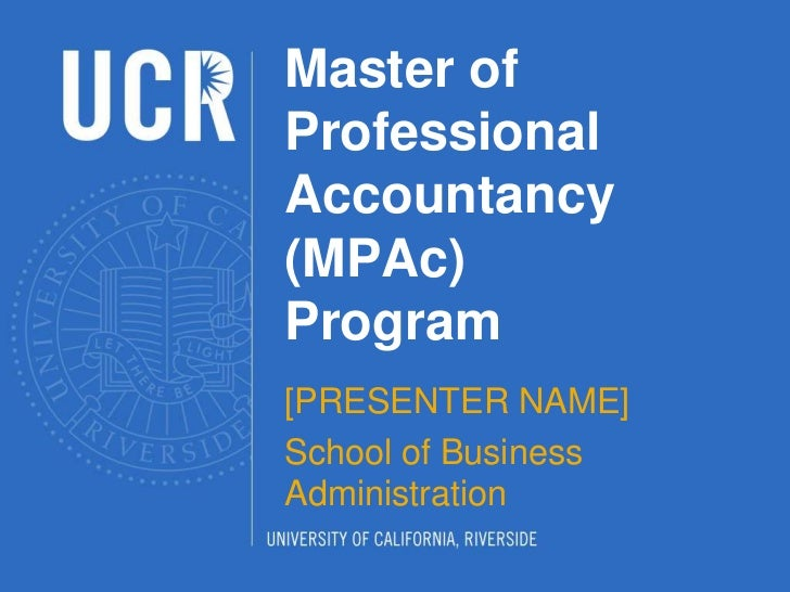 Master ofProfessionalAccountancy(MPAc)Program[PRESENTER NAME]School of BusinessAdministration