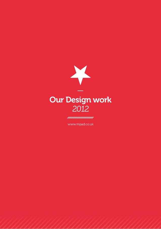 —Our Design work     2012    www.mpad.co.uk