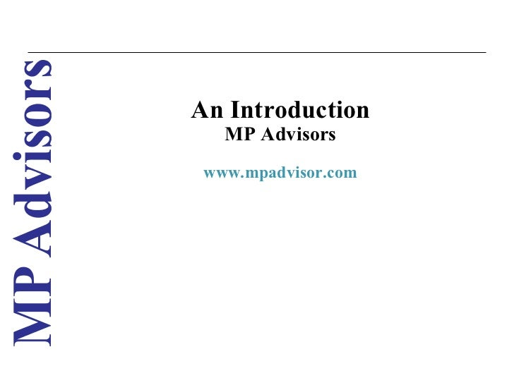 An Introduction   MP Advisors www.mpadvisor.com                     1