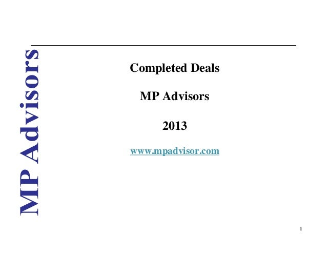 Completed Deals MP Advisors 2013 www.mpadvisor.com  1