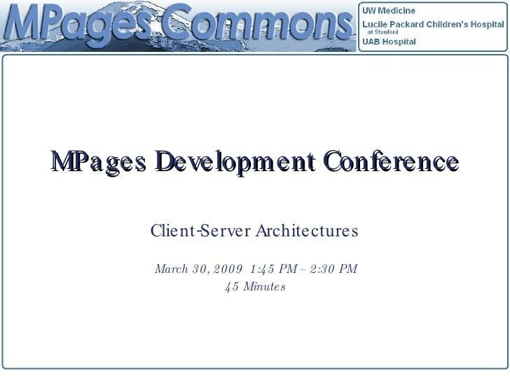 M Pages Technical Forum - Client Server Architectures