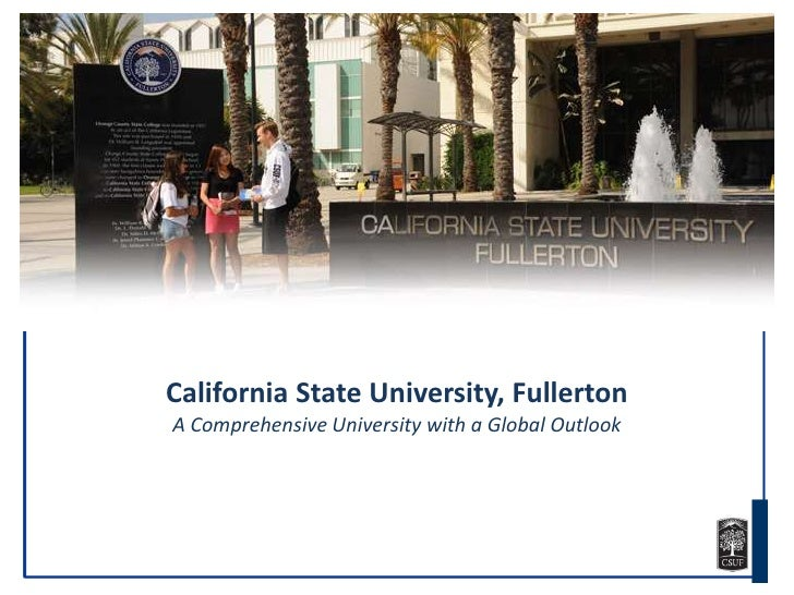 California State University, FullertonA Comprehensive University with a Global Outlook