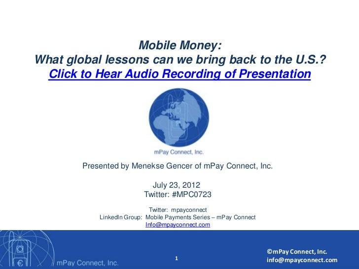 Mobile Money:              mPay ConnectWhat global lessons can we bring back to the U.S.? Click to Hear Audio Recording of...