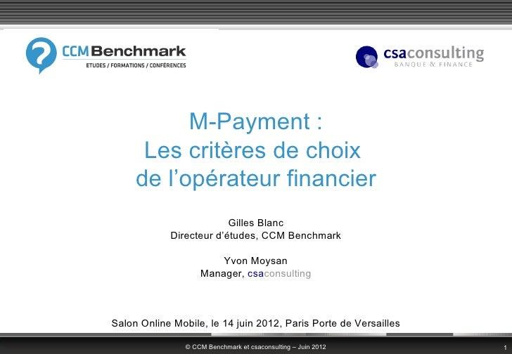 M-Payment :      Les critères de choix     de l'opérateur financier                         Gilles Blanc            Direct...