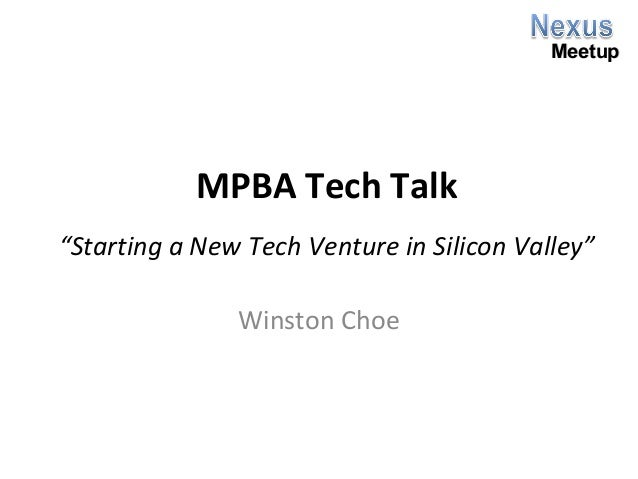 "Meetup  MPBA Tech Talk ""Starting a New Tech Venture in Silicon Valley"" Winston Choe"