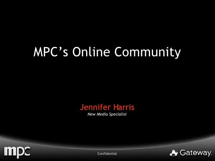 MPC's Online Community Jennifer Harris New Media Specialist