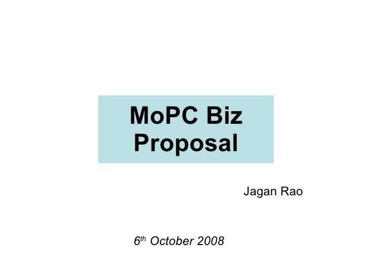 MoPC Biz Proposal Jagan Rao 6 th  October 2008