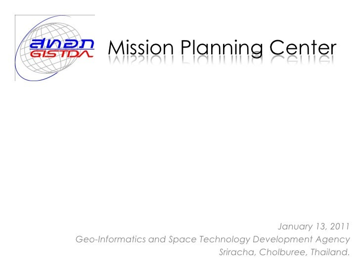 Mission Planning Center                                           January 13, 2011Geo-Informatics and Space Technology Dev...