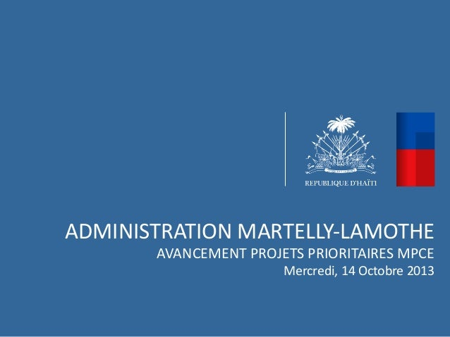 ADMINISTRATION  MARTELLY-‐LAMOTHE   AVANCEMENT  PROJETS  PRIORITAIRES  MPCE   Mercredi,  14  Octobre  2...
